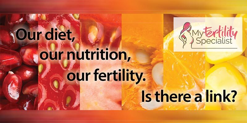 Our diet our nutrition our fertility