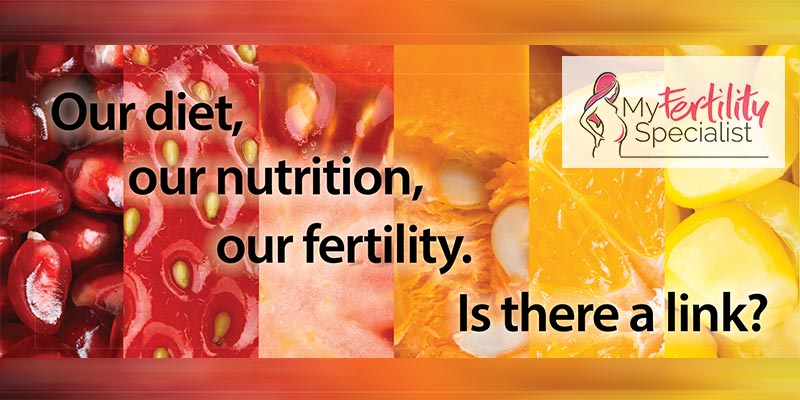 Our diet our nutrition our fertility